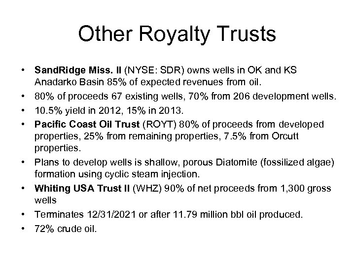Other Royalty Trusts • Sand. Ridge Miss. II (NYSE: SDR) owns wells in OK