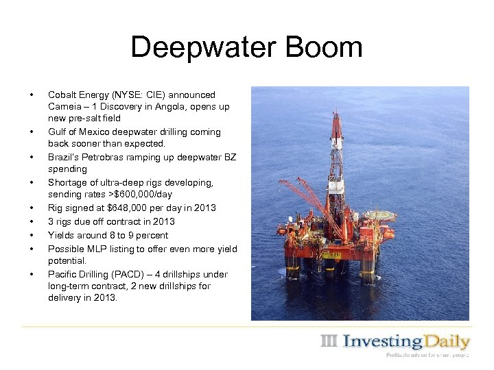 Deepwater Boom • • • Cobalt Energy (NYSE: CIE) announced Cameia – 1 Discovery