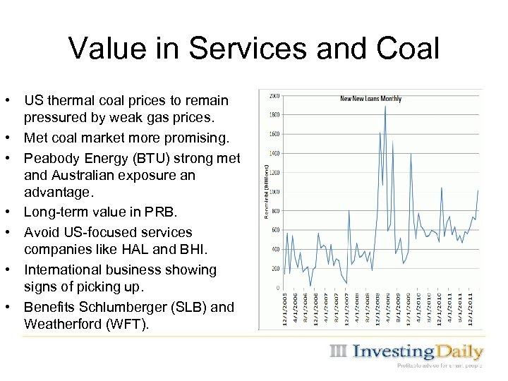 Value in Services and Coal • US thermal coal prices to remain pressured by