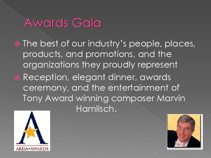 Awards Gala The best of our industry's people, places, products, and promotions, and the