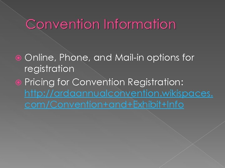 Convention Information Online, Phone, and Mail-in options for registration Pricing for Convention Registration: http: