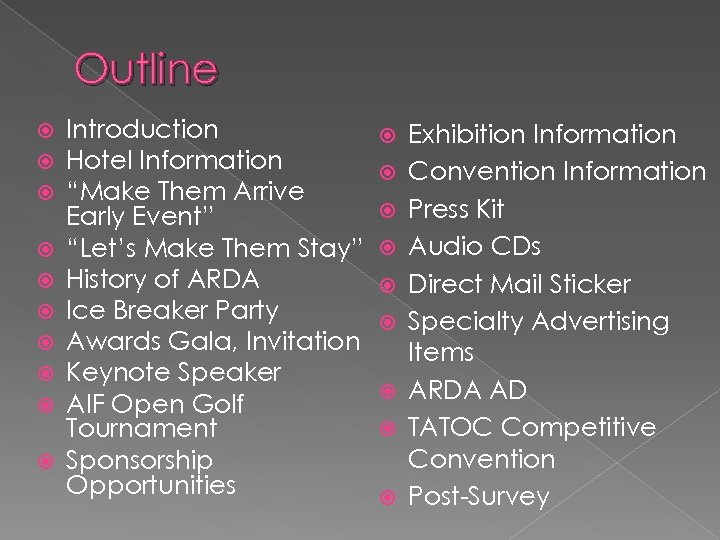 """Outline Introduction Hotel Information """"Make Them Arrive Early Event"""" """"Let's Make Them Stay"""" History"""