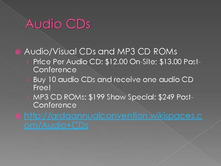 Audio CDs Audio/Visual CDs and MP 3 CD ROMs › Price Per Audio CD: