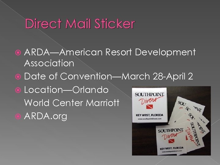 Direct Mail Sticker ARDA—American Resort Development Association Date of Convention—March 28 -April 2 Location—Orlando