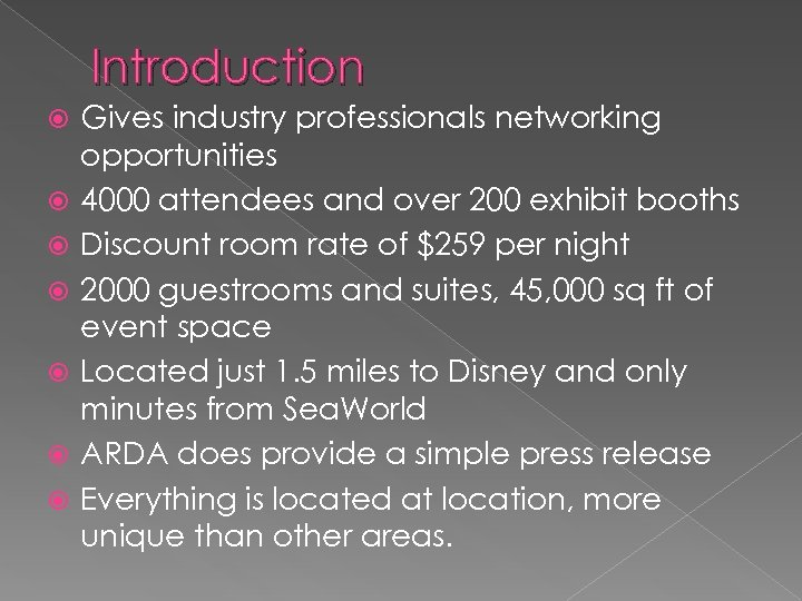Introduction Gives industry professionals networking opportunities 4000 attendees and over 200 exhibit booths Discount