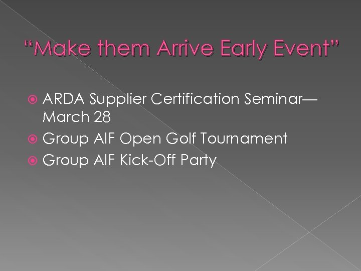 """""""Make them Arrive Early Event"""" ARDA Supplier Certification Seminar— March 28 Group AIF Open"""