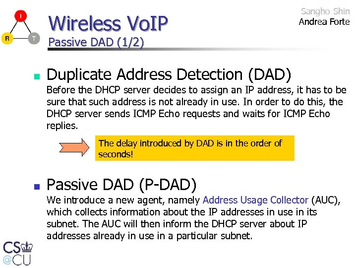 Wireless Vo. IP Sangho Shin Andrea Forte Passive DAD (1/2) n Duplicate Address Detection