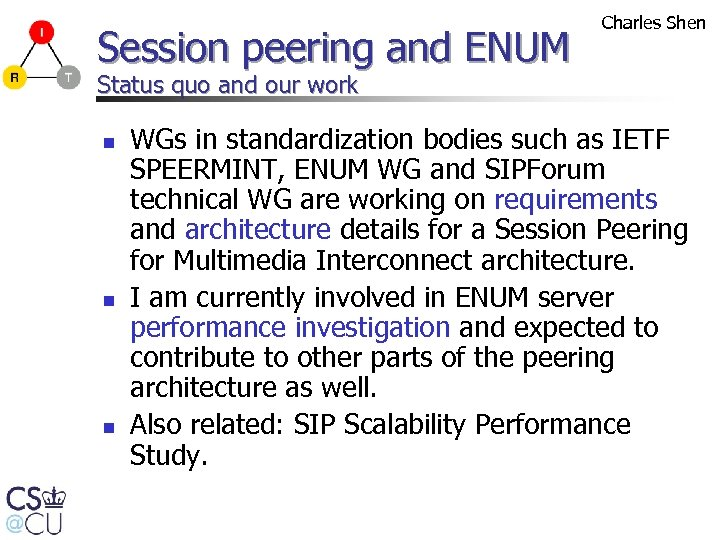 Session peering and ENUM Charles Shen Status quo and our work n n n