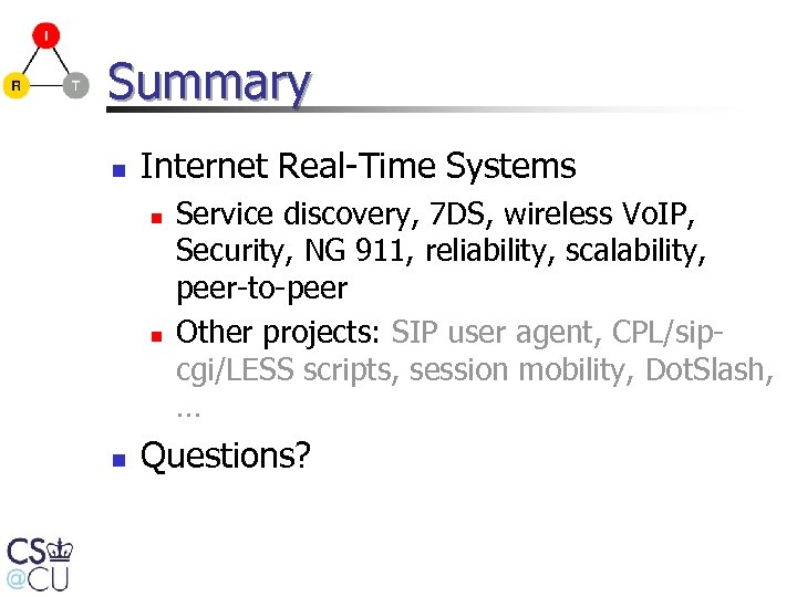 Summary n Internet Real-Time Systems n n n Service discovery, 7 DS, wireless Vo.