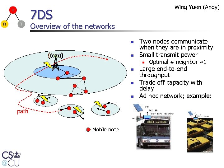 Wing Yuen (Andy) 7 DS Overview of the networks n n Two nodes communicate