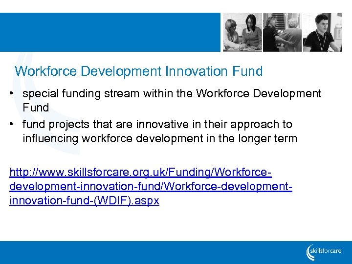 Workforce Development Innovation Fund • special funding stream within the Workforce Development Fund •
