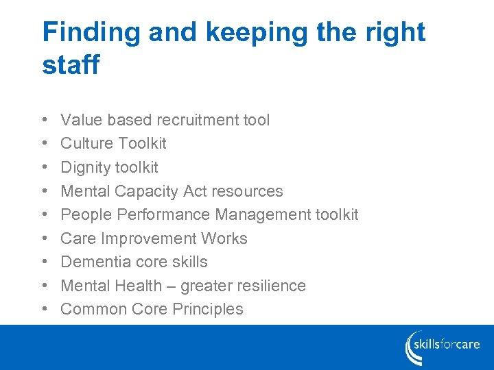 Finding and keeping the right staff • • • Value based recruitment tool Culture