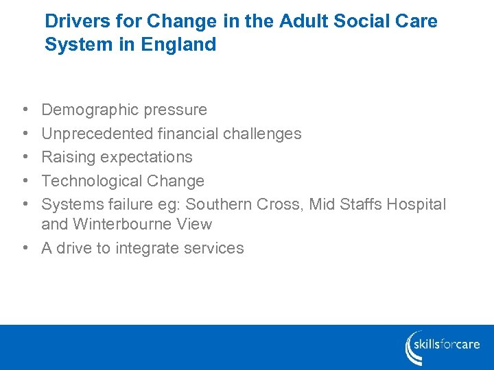 Drivers for Change in the Adult Social Care System in England • • •