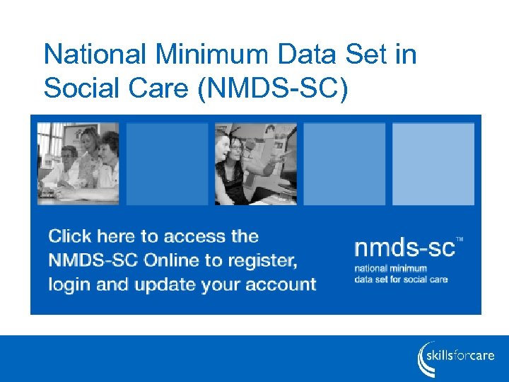 National Minimum Data Set in Social Care (NMDS-SC)