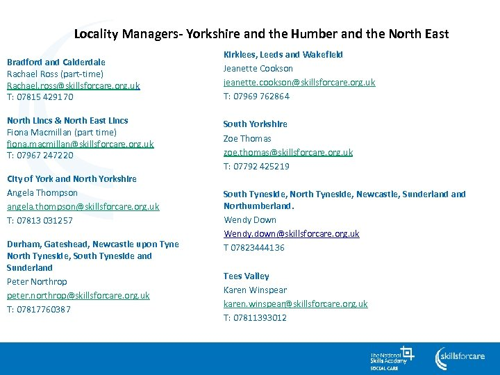 Locality Managers- Yorkshire and the Humber and the North East Bradford and Calderdale Rachael