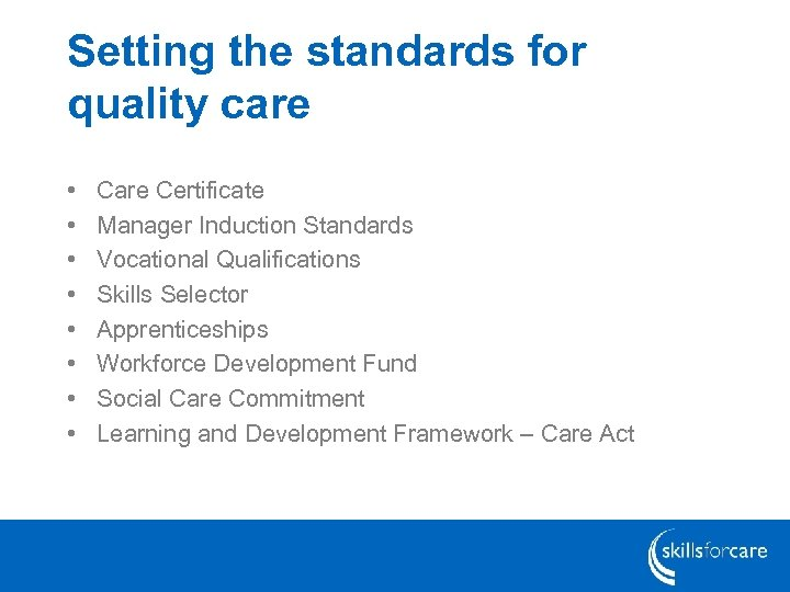 Setting the standards for quality care • • Care Certificate Manager Induction Standards Vocational