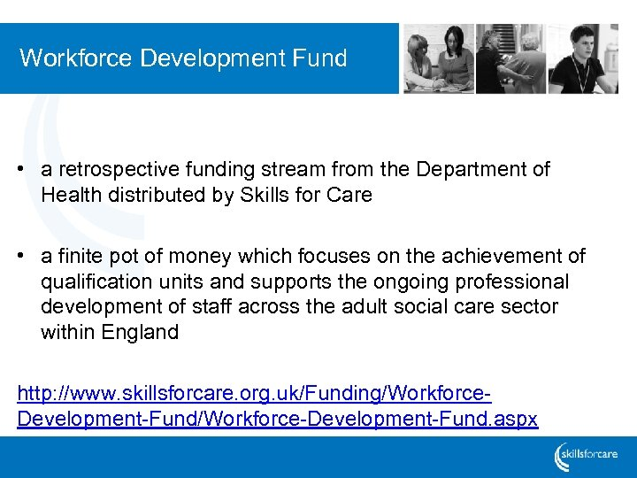 Workforce Development Fund • a retrospective funding stream from the Department of Health distributed