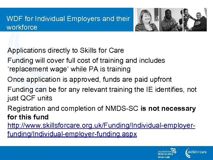 WDF for Individual Employers and their workforce Applications directly to Skills for Care Funding