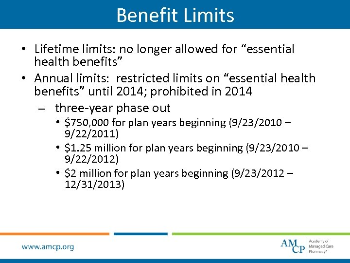 "Benefit Limits • Lifetime limits: no longer allowed for ""essential health benefits"" • Annual"