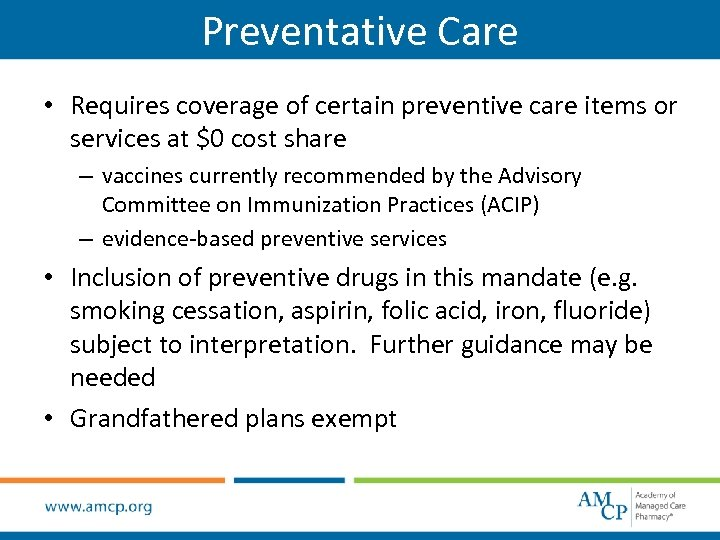 Preventative Care • Requires coverage of certain preventive care items or services at $0