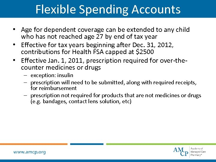 Flexible Spending Accounts • Age for dependent coverage can be extended to any child