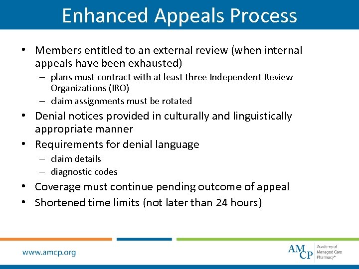 Enhanced Appeals Process • Members entitled to an external review (when internal appeals have