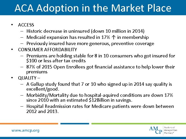 ACA Adoption in the Market Place • ACCESS – Historic decrease in uninsured (down