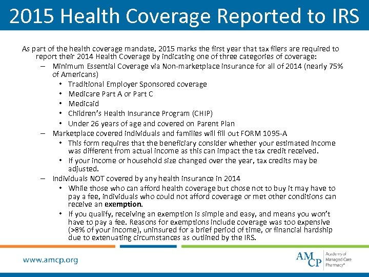 2015 Health Coverage Reported to IRS As part of the health coverage mandate, 2015