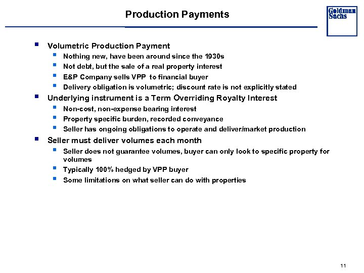 Production Payments § § § Volumetric Production Payment § § Nothing new, have been