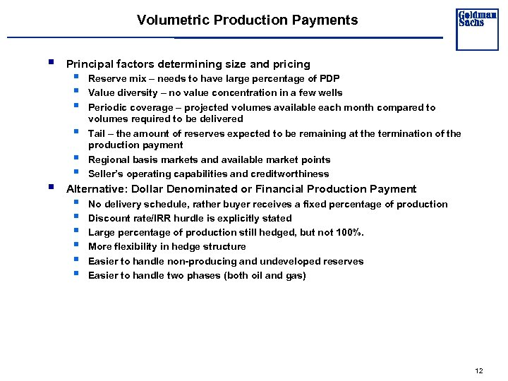 Volumetric Production Payments § Principal factors determining size and pricing § § § §