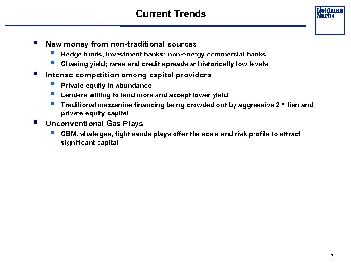 Current Trends § § § New money from non-traditional sources § § Hedge funds,