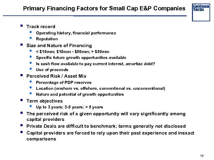 Primary Financing Factors for Small Cap E&P Companies § § § § Track record