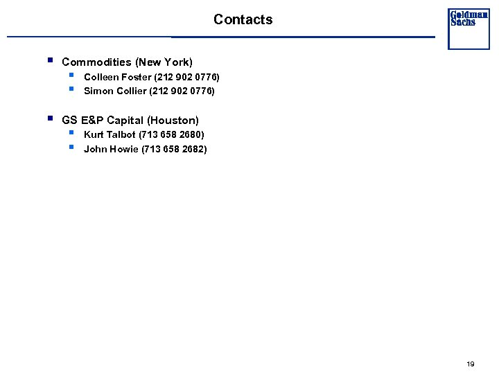 Contacts § § Commodities (New York) § § Colleen Foster (212 902 0776) Simon