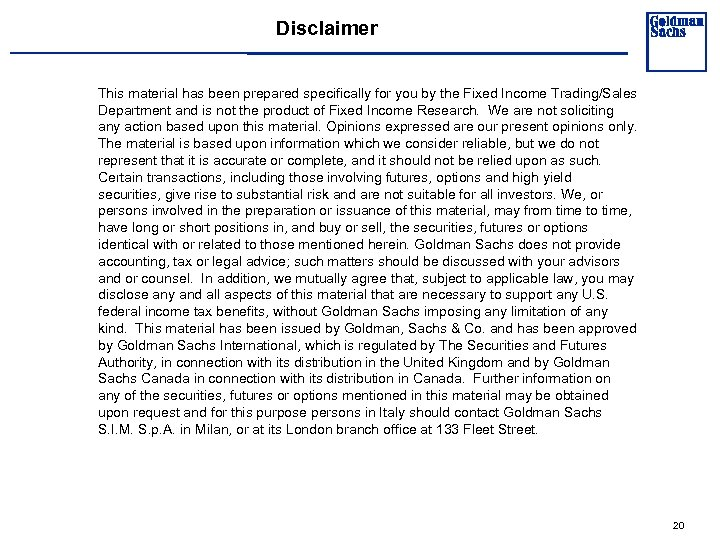 Disclaimer This material has been prepared specifically for you by the Fixed Income Trading/Sales