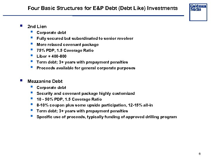Four Basic Structures for E&P Debt (Debt Like) Investments § § 2 nd Lien