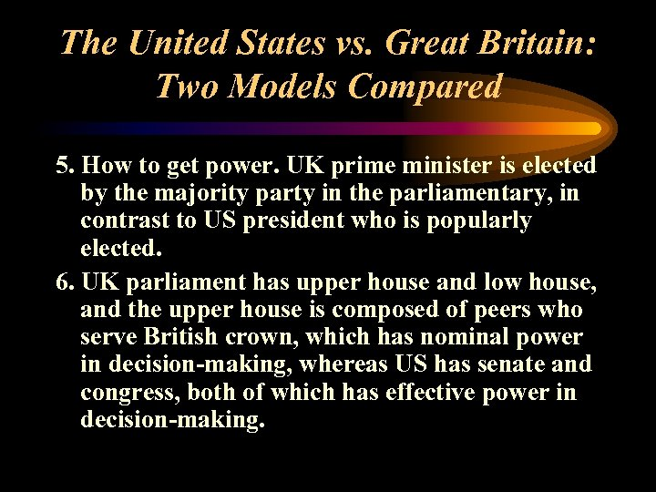 The United States vs. Great Britain: Two Models Compared 5. How to get power.