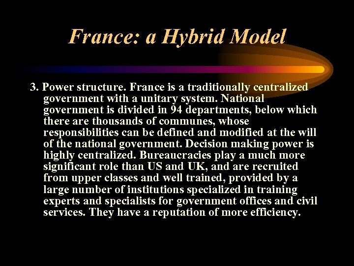 France: a Hybrid Model 3. Power structure. France is a traditionally centralized government with