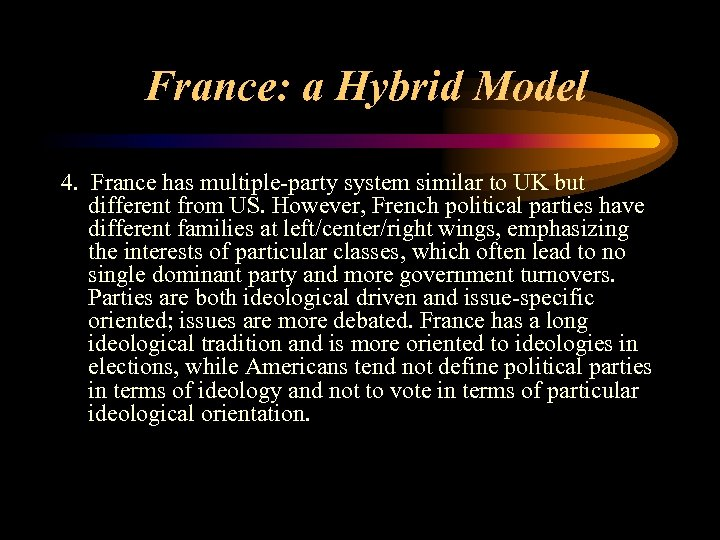 France: a Hybrid Model 4. France has multiple-party system similar to UK but different