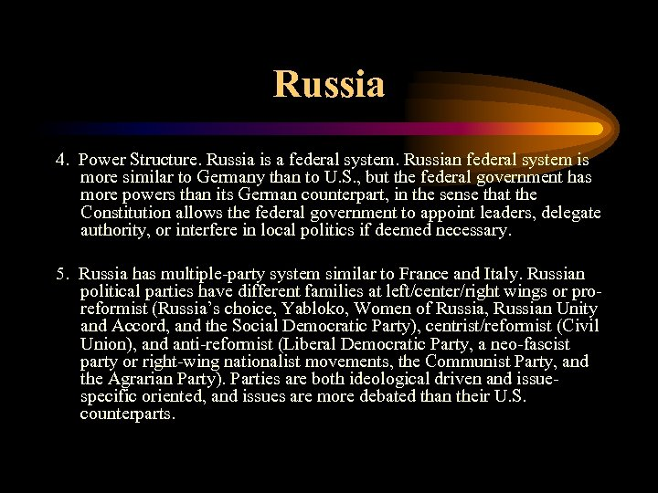 Russia 4. Power Structure. Russia is a federal system. Russian federal system is more