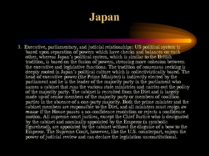 Japan 3. Executive, parliamentary, and judicial relationships: US political system is based upon separation
