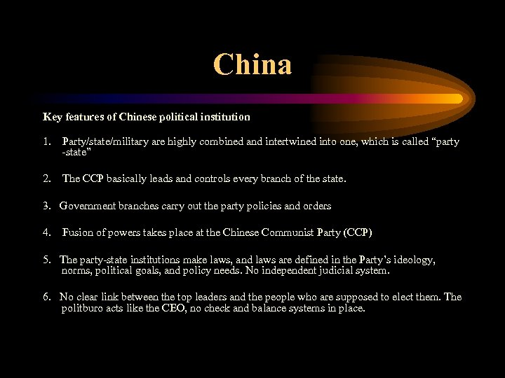 China Key features of Chinese political institution 1. Party/state/military are highly combined and intertwined