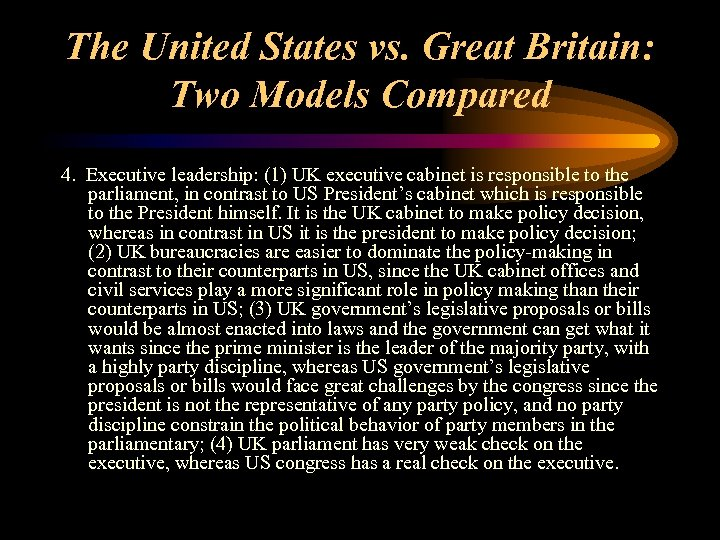The United States vs. Great Britain: Two Models Compared 4. Executive leadership: (1) UK