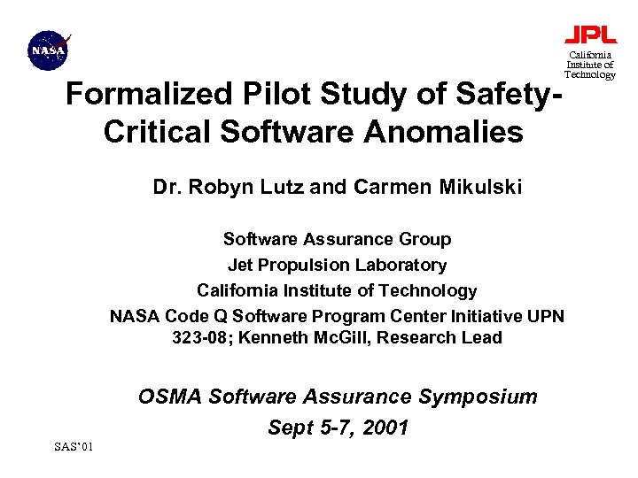 Formalized Pilot Study of Safety. Critical Software Anomalies California Institute of Technology Dr. Robyn