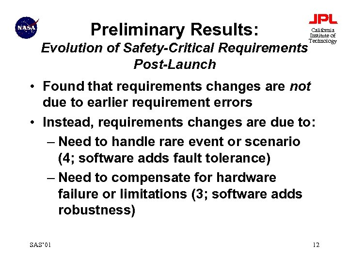 Preliminary Results: Evolution of Safety-Critical Requirements Post-Launch California Institute of Technology • Found that