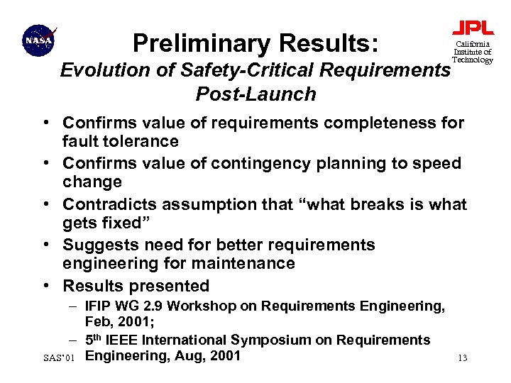 Preliminary Results: Evolution of Safety-Critical Requirements Post-Launch California Institute of Technology • Confirms value