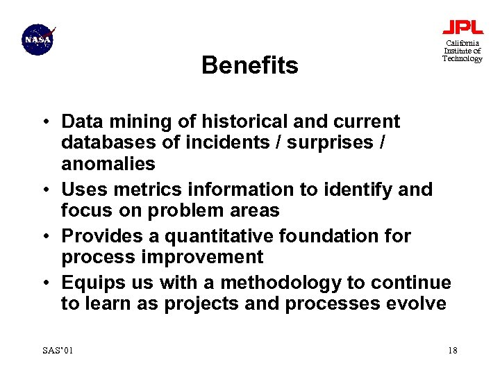 Benefits California Institute of Technology • Data mining of historical and current databases of