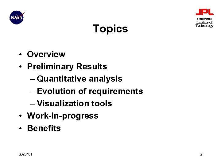 Topics California Institute of Technology • Overview • Preliminary Results – Quantitative analysis –