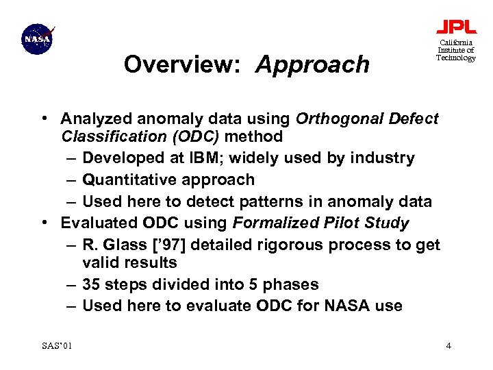 Overview: Approach California Institute of Technology • Analyzed anomaly data using Orthogonal Defect Classification