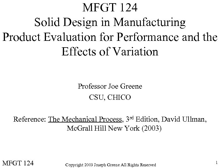 MFGT 124 Solid Design in Manufacturing Product Evaluation for Performance and the Effects of