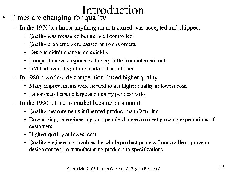 • Introduction Times are changing for quality – In the 1970's, almost anything